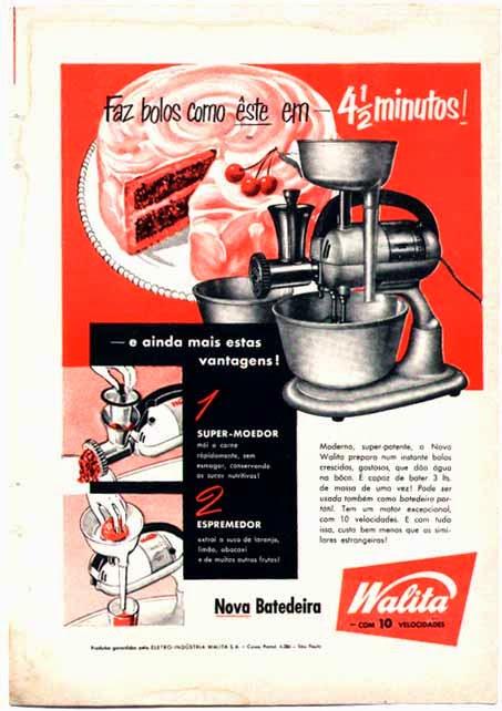 Batedeira, moedor e espremedor de sucos da Walita nos anos 40. Revolução na cozinha.