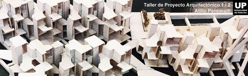 Taller de Proyecto Arquitectónico 1 y 2 Pentimalli