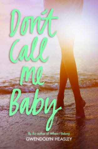 http://www.stuckinbooks.com/2014/05/dont-call-me-baby-by-gwendolyn-heasley.html
