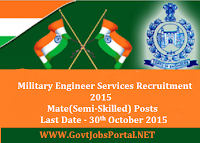 MILITARY ENGINEER SERVICES RECRUITMENT FOR MATE(SEMI-SKILLED) POSTS 2015
