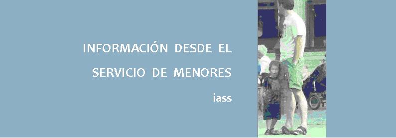 INFORMACION DESDE EL SERVICIO DE MENORES  DE ARAGON