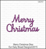 http://ourdailybreaddesigns.com/merry-christmas-dies.html