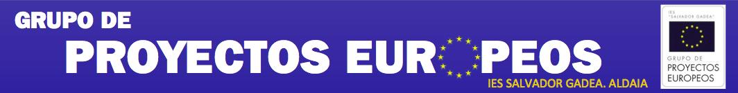 Grupo de Proyectos Europeos IES Salvador Gadea