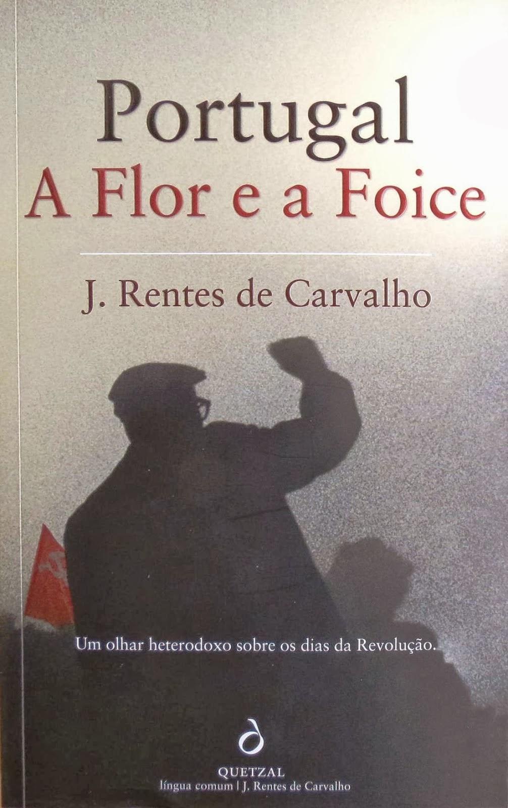 Portugal, a Flor e a Foice, José Rentes de Carvalho