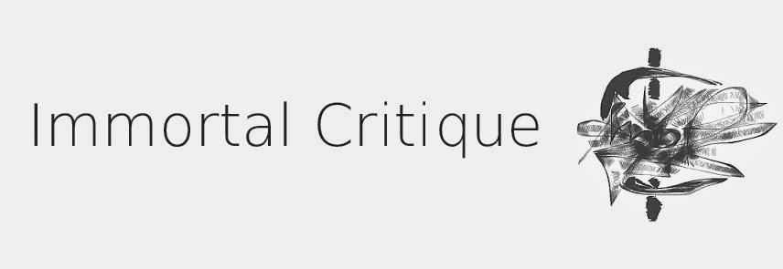 Immortal Critique