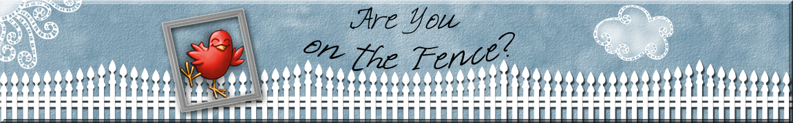Are You on the Fence?