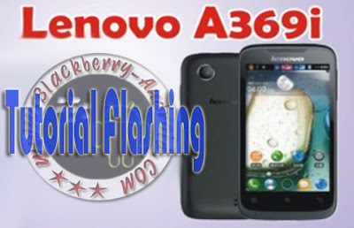 Tutorial Flashing Android Lenovo A369i Menggunakan PC Via Flashtool