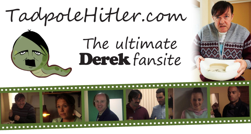 Tadpole Hitler | Derek, Ricky Gervais and Karl Pilkington fansite