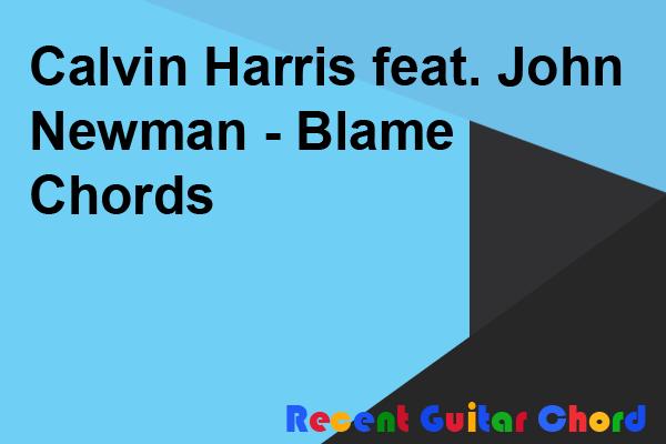 Calvin Harris feat. John Newman - Blame Chords