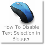 How to disable Text selection in Blogger for preventing copy paste