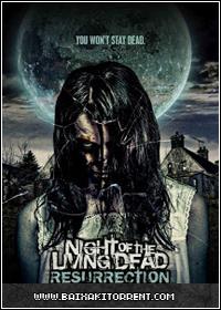Baixar Filme A Noite Dos Mortos-Vivos: Ressurreição - Torrent