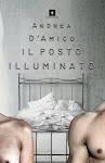 IL POSTO ILLUMINATO, Andrea D'Amico