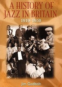 A History of Jazz In Britain 1919-50