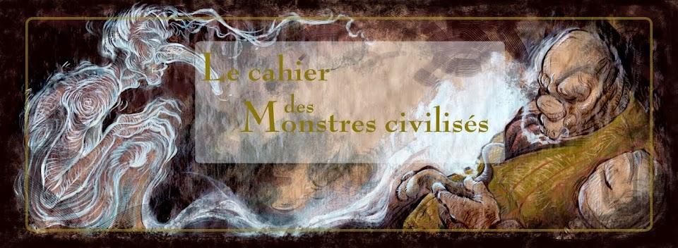 Le cahier des monstres civilisés