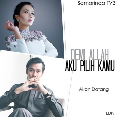 Akan Datang Samarinda TV3 - Demi Allah Aku Pilih Kamu