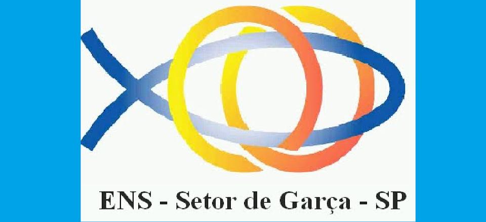 ENS - Setor Garça - Região São Paulo Oeste I - Provícia Sul II