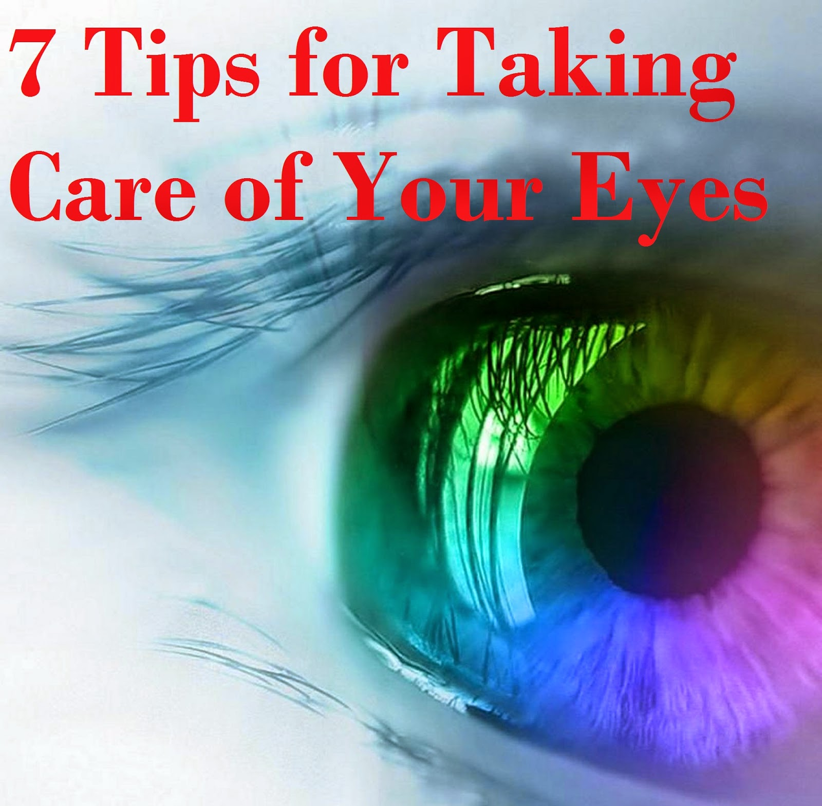 7 Tips for Taking Care of Your Eyes