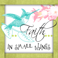 Faith In Small Things