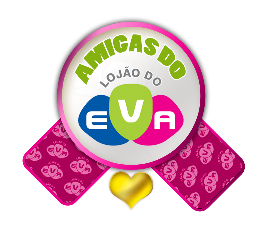 AMIGA DO LOJÃO DO EVA
