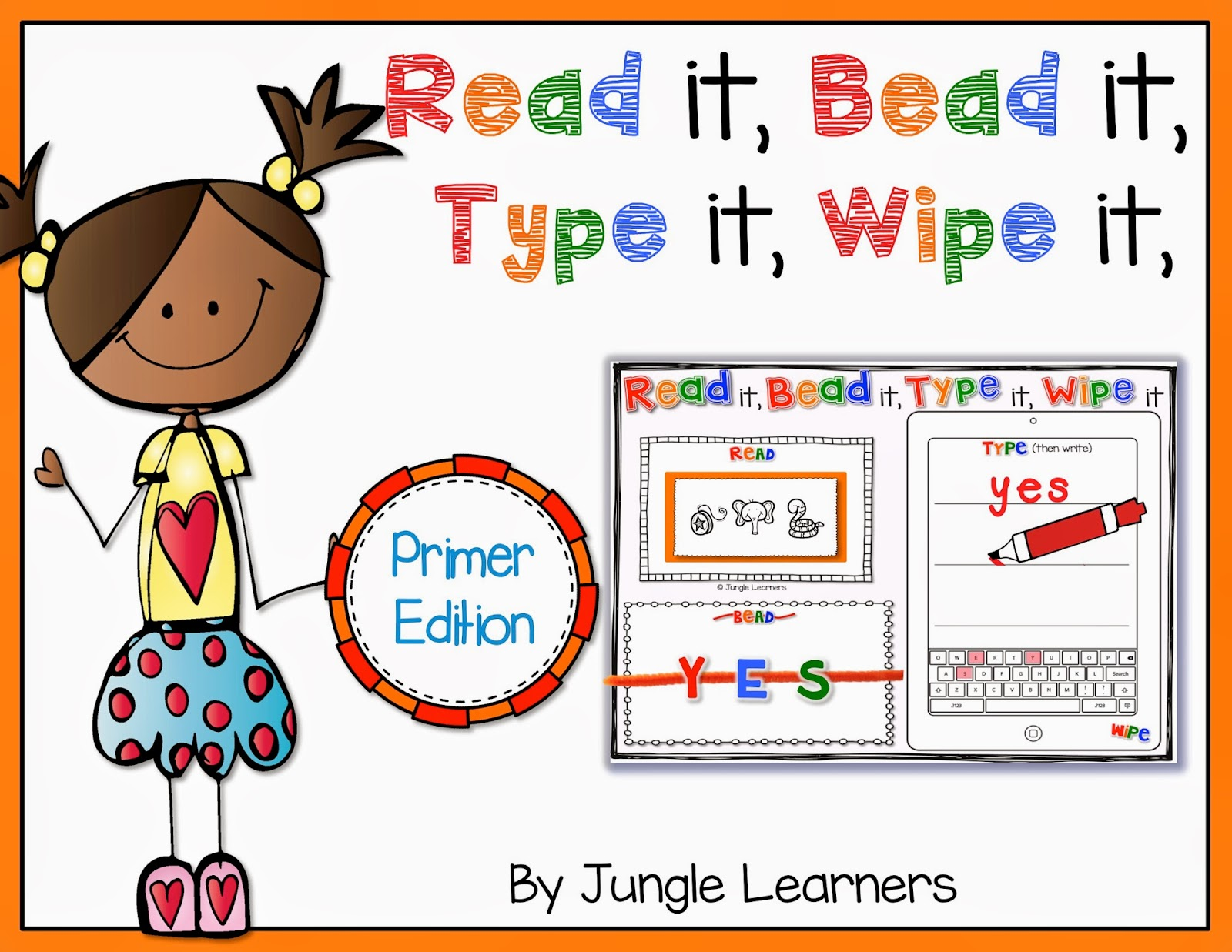 Read it, Bead it, Type it, Wipe it [Primer Edition]