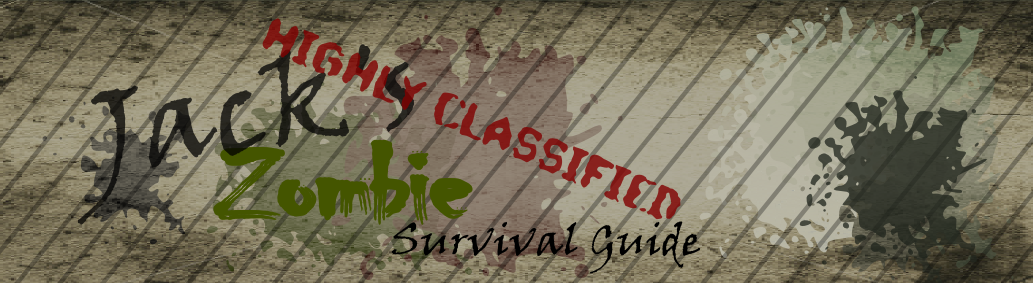 Jack's Highly Classified Zombie Survival Guide