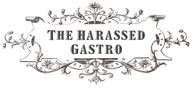 The Harassed Gastro