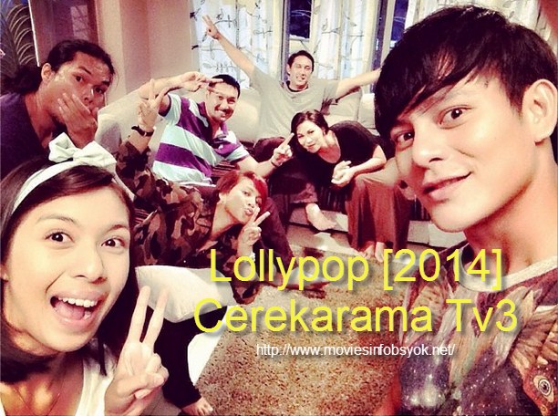 Lollypop 2014 Cerekarama Full Telemovie