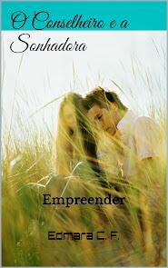 PROMOÇÃO GRÁTIS 01/5 -O Conselheiro e a Sonhadora, Uma história de Mistério, Romance e auto ajuda!!