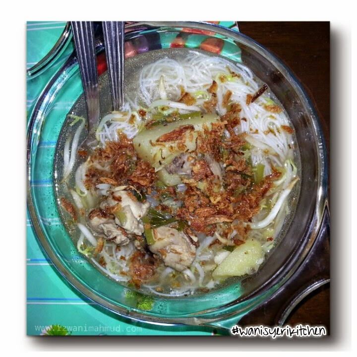 Bihun Sup Ayam, #Wanisyerikitchen