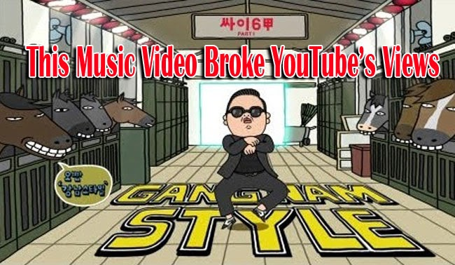Psy's Gangnam Style Music Video Broke YouTube's Views Lead to 64-bit Integer Upgrade