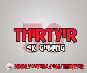ThirtyIR - 4K Gaming in all its glory!