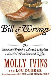"Book cover: ""Bill of Wrongs: The Executive Branch's Assault on America's Fundamental Rights"" by Molly Ivins and Lou Dubose"