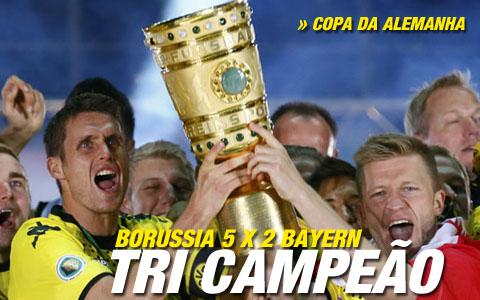 Borussia faz 5 a 2 no Bayern e é tricampeão da Copa da Alemanha
