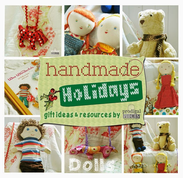 Handmade Holidays: Gift Ideas & Resources With Dolls by Prodigal Pieces www.prodigalpieces.com #prodigalpieces