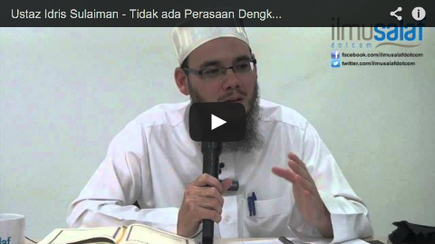 Ustaz Idris Sulaiman – Tidak ada Perasaan Dengki & Dendam di dalam Syurga