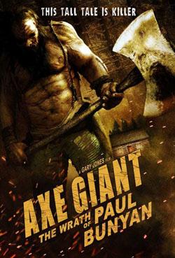 Axe Giant: The Wrath of Paul Bunyan 2013 poster