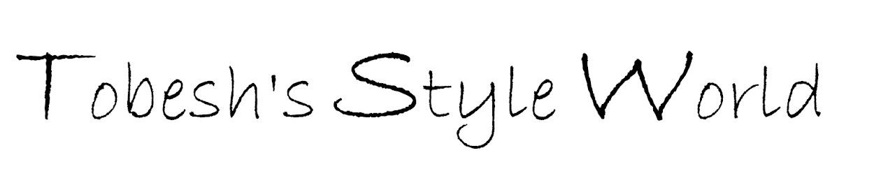 ♥ Tobesh's Style World