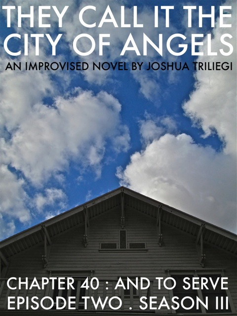 "READ EPISODE TWO:""THEY CALL IT THE CITY OF ANGELS"" - A NOVEL"