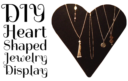 Easy DIY Heart Shaped Jewelry Display for craft shows