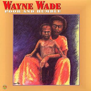 Wayne Wade - Poor And Humble