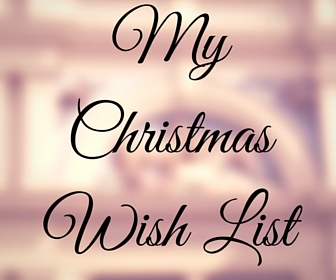 everyone always asks what a blogger puts on their christmas list - My Christmas List