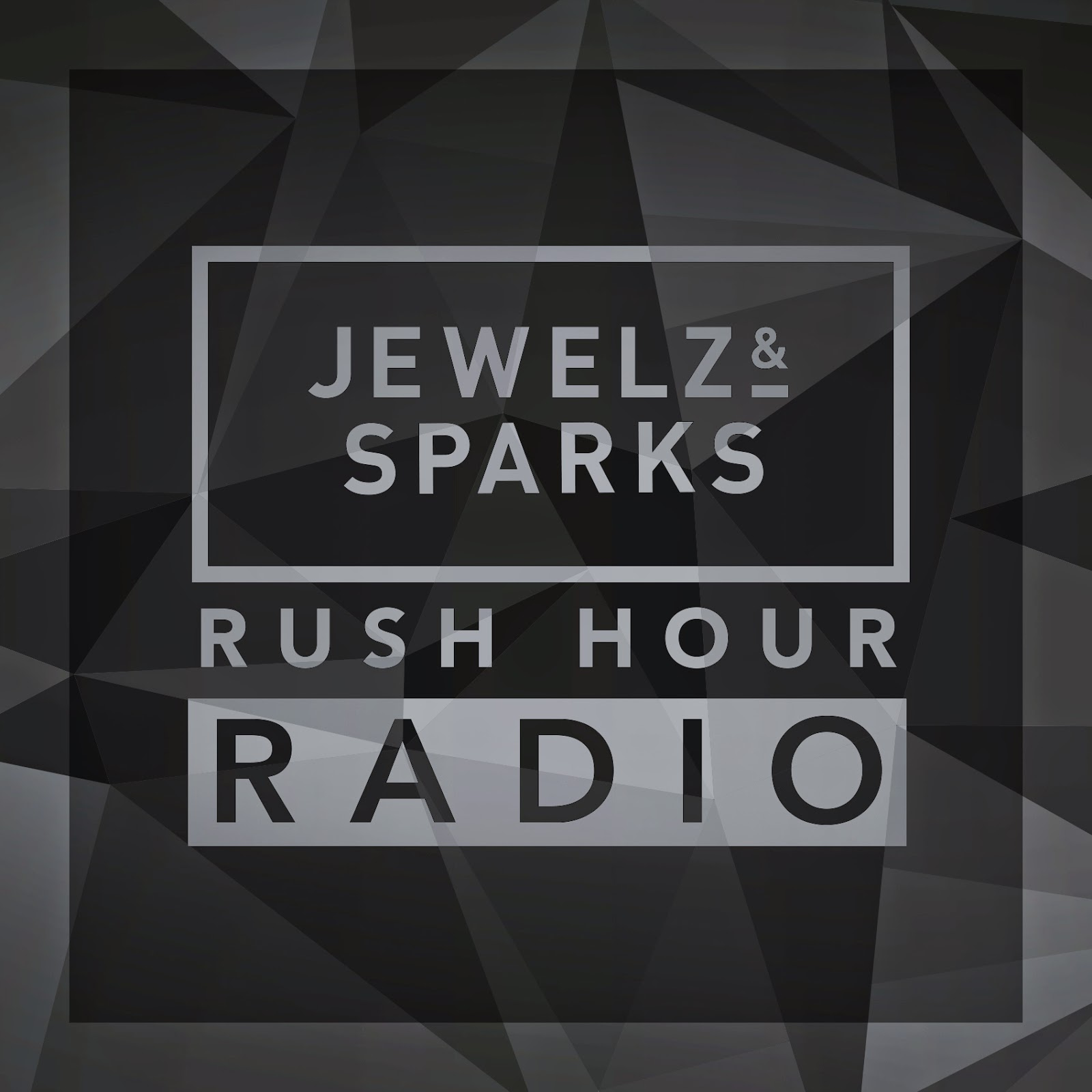 Jewelz & Sparks - Rush Hour Radio Show #070