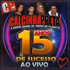 CD Calcinha Preta – 15 Anos De Sucesso (2012)