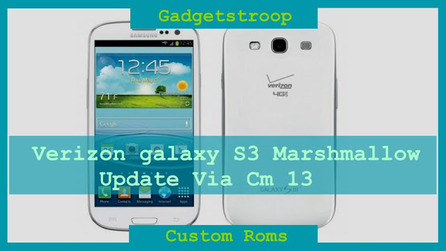 Verizon galaxy s3 gets Marshmallow update via official cm 13