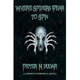 http://www.amazon.com/Where-Spiders-Fear-Peter-Dudar-ebook/dp/B00Y5UU7P4/ref=sr_1_1?s=digital-text&ie=UTF8&qid=1439428177&sr=1-1&keywords=where+spiders+fear+to+spin