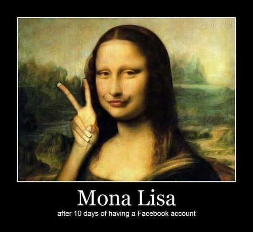 Mona Lisa After 10 Days Of Having A Facebook Account