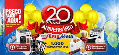 PROMOÇÃO: ANIVERSÁRIO SUPERMAIA E CONCORRA A 1000 PRÊMIOS !