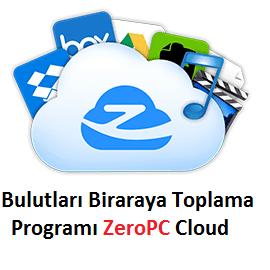 Bulutları Biraraya Toplama Programı ZeroPC Cloud