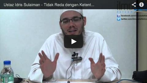 Ustaz Idris Sulaiman – Tidak Reda dengan Ketentuan Allah