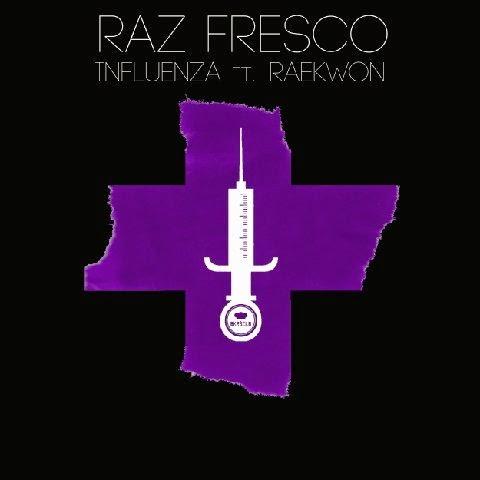 Raz Fresco ft. Raekwon – Influenza